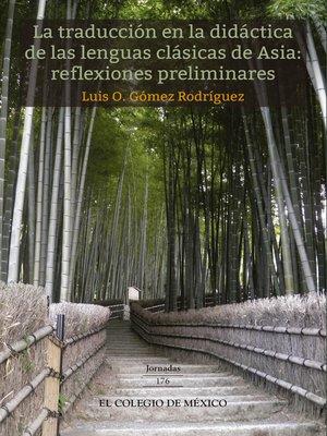 cover image of La traducción en la didáctica de las lenguas clásicas de Asia