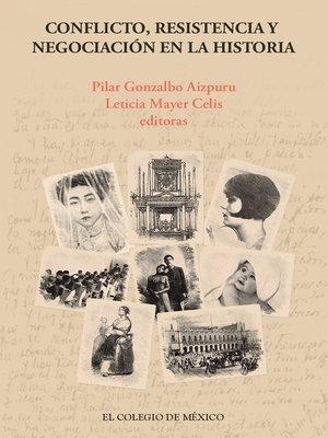 cover image of Conflicto, resistencia y negociación en la historia