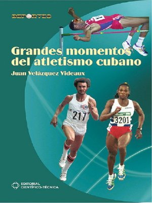 cover image of Grandes momentos del atletismo cubano
