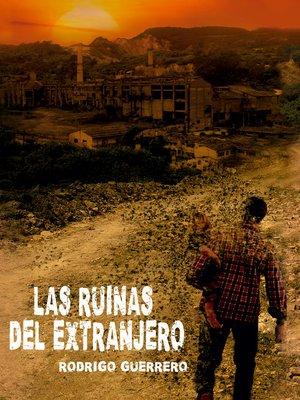 cover image of LAS RUINAS DEL EXTRANJERO