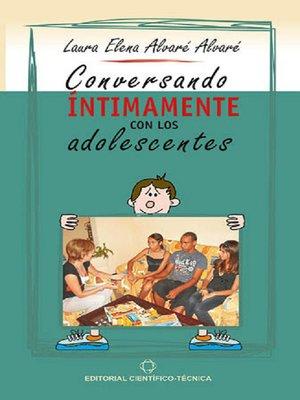 cover image of Conversando intimamente con los  adolescentes