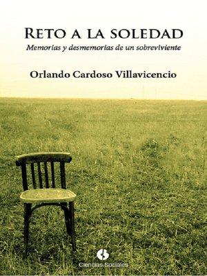 cover image of Reto a la soledad. Memorias y  desmemorias de un sobreviviente