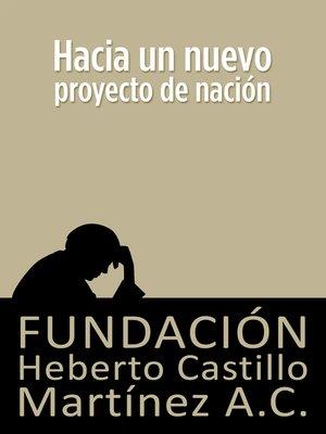 cover image of Hacia un nuevo proyecto de nación