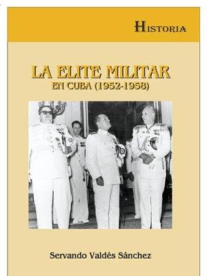 cover image of La élite militar en Cuba (1952-1958)