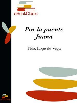 cover image of Por la puente, Juana (Anotado)