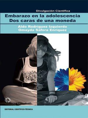 cover image of Embarazo en la adolescencia. Dos caras  de una moneda