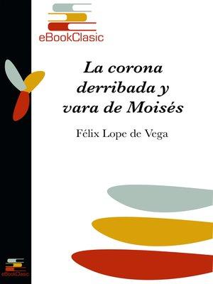 cover image of La corona derribada y vara de Moisés (Anotado)