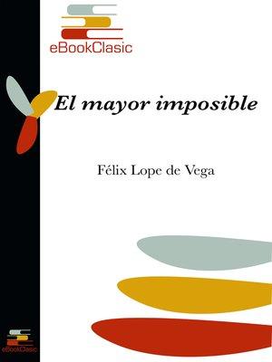 cover image of El mayor imposible (Anotado)