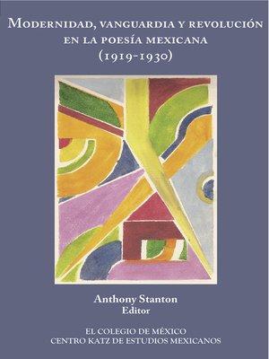 cover image of Modernidad, vanguardia y revolución en la poesía mexica (1919-1930)