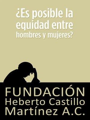 cover image of ¿Es posible la equidad entre hombres y mujeres?