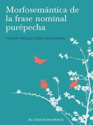 cover image of Morfosemántica de la frase nominal purépecha