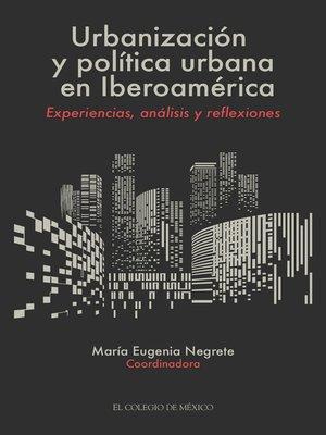 cover image of Urbanización y política urbana en Iberoamérica