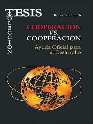 cover image of Cooperación vs Cooparación. Ayuda Oficial para el Desarrollo