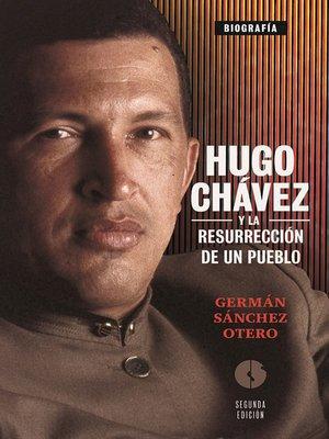 cover image of Hugo Chávez y la resurrección de un pueblo