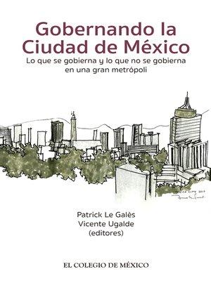 cover image of Gobernando la Ciudad de México.