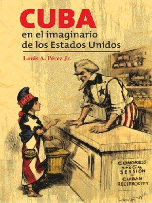cover image of Cuba en el imaginario de los  Estados Unidos