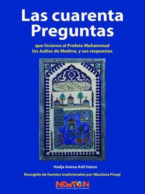 cover image of Las Cuarenta Preguntas que Hicieron al Profeta Muhammad los Judios de Medina, y sus Respuestas