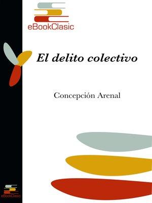 cover image of El delito colectivo (Anotado)