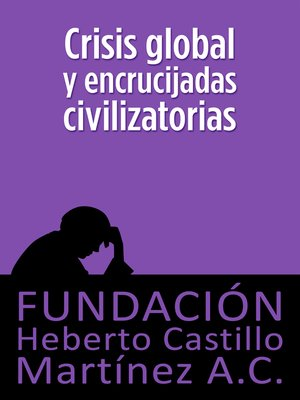 cover image of Crisis global y encrucijadas civilizatorias