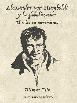 cover image of Alexander von Humboldt y la globalización