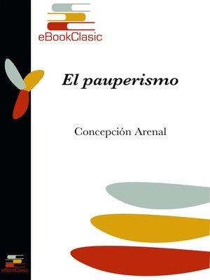 cover image of El pauperismo (Anotado)