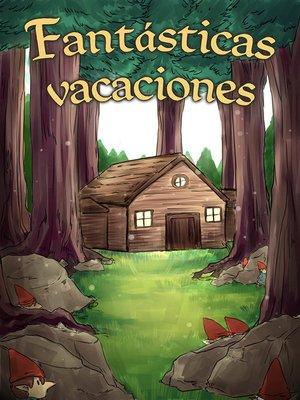 cover image of Fantásticas vacaciones