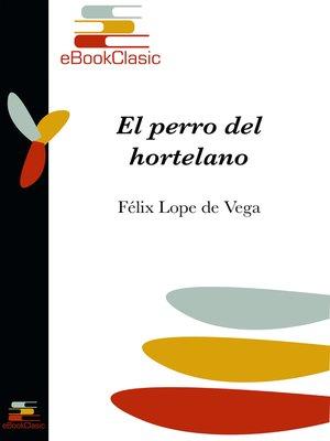 cover image of El perro del hortelano (Anotado)