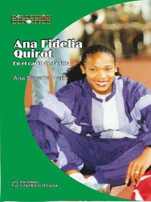 cover image of Ana Fidelia Quirot. En el carril de la vida