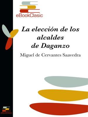 cover image of La elección de los alcaldes de Daganzo (Anotado)