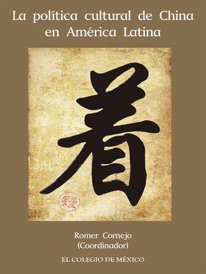 cover image of La política cultural de China en América Latina
