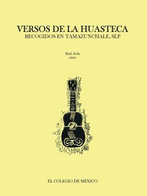 cover image of Versos de la huasteca