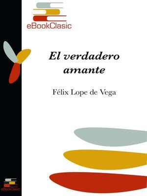cover image of El verdadero amante (Anotado)