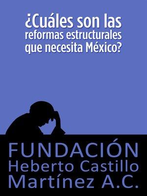 cover image of ¿Cuáles son las reformas estructurales que necesita México?