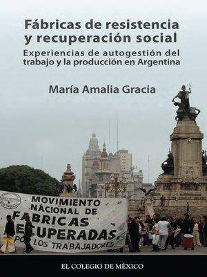 cover image of Fábricas de resistencia y recuperación social.