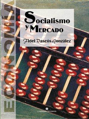 cover image of Socialismo y mercado