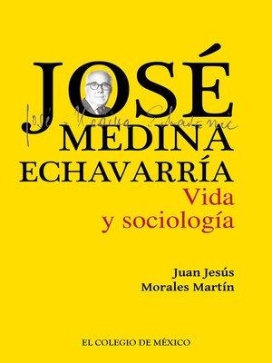 cover image of José Medina Echavarría.
