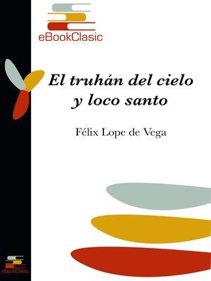 cover image of El truhán del cielo y loco santo (Anotado)