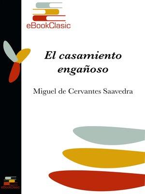 cover image of El casamiento engañoso (Anotado)