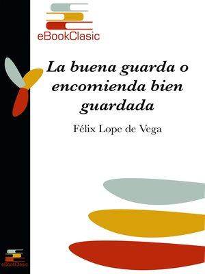 cover image of La buena guarda o encomienda bien guardada (Anotado)