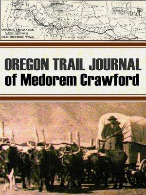 cover image of Oregon Trail Journal of Medorem Crawford