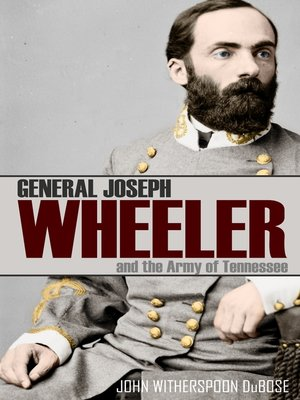 cover image of General Joseph Wheeler and the Army of the Tennessee