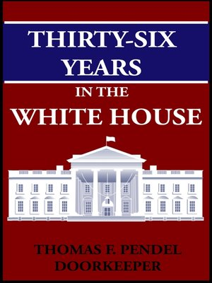 cover image of Thirty-six Years in the White House
