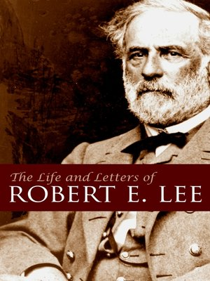 a review of the life of robert e lee In this exhaustive study, former simon & schuster editor-in-chief korda (ulysses s grant) examines the life of robert e lee from start to finish, illuminating not just the man, but his extended.