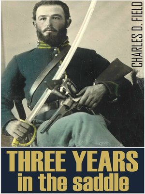 cover image of Three Years in the Saddle 1861-1865