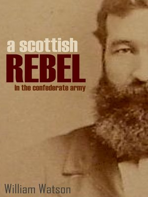 cover image of A Scottish Rebel in the Confederate Army