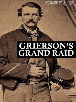 cover image of Grierson's Grand Raid in the Civil War