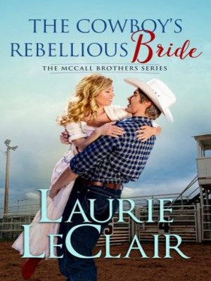 cover image of The Cowboy's Rebellious Bride
