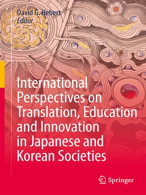 cover image of International Perspectives on Translation, Education and Innovation in Japanese and Korean Societies
