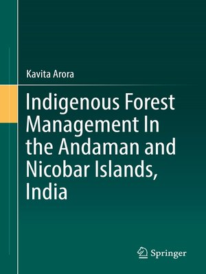 cover image of Indigenous Forest Management In the Andaman and Nicobar Islands, India