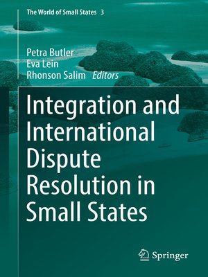 cover image of Integration and International Dispute Resolution in Small States